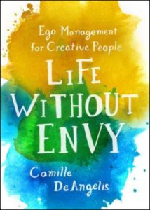 life-without-envy-ego-management-for-creative-people-by-camille-deangelis-1250099358